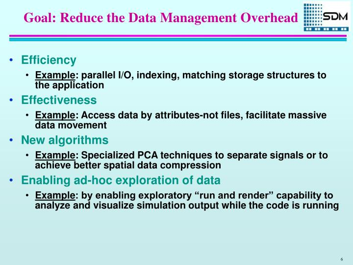 Goal: Reduce the Data Management Overhead