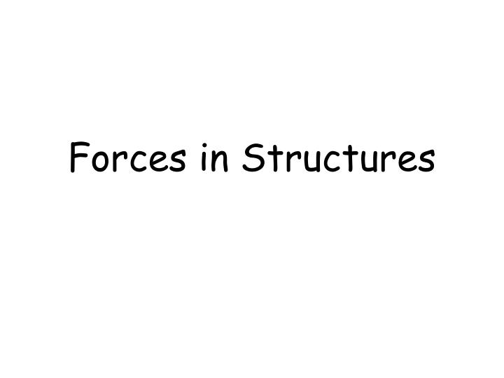 Forces in Structures