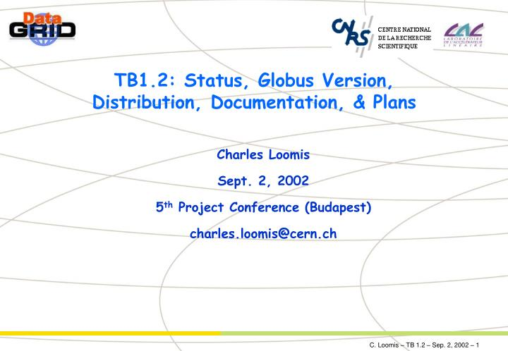 Tb1 2 status globus version distribution documentation plans