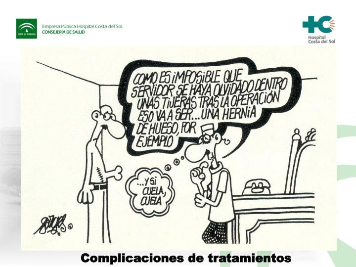 Complicaciones de tratamientos