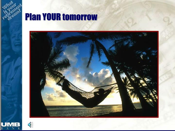 Plan YOUR tomorrow