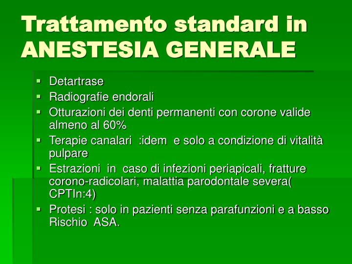 Trattamento standard in ANESTESIA GENERALE