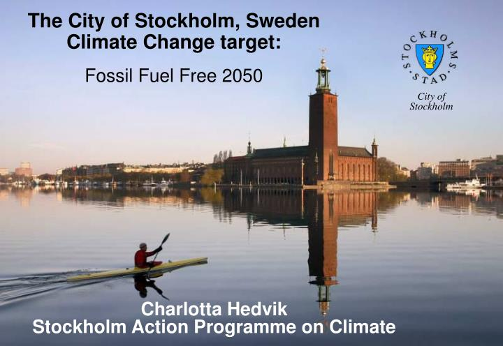 PPT - The City of Stockholm, Sweden Climate Change target ...