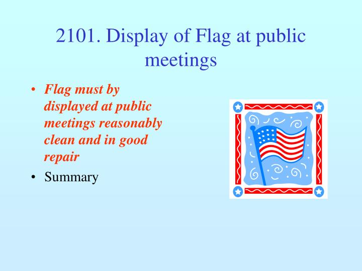2101. Display of Flag at public meetings