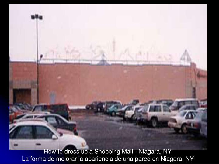 How to dress up a Shopping Mall - Niagara, NY