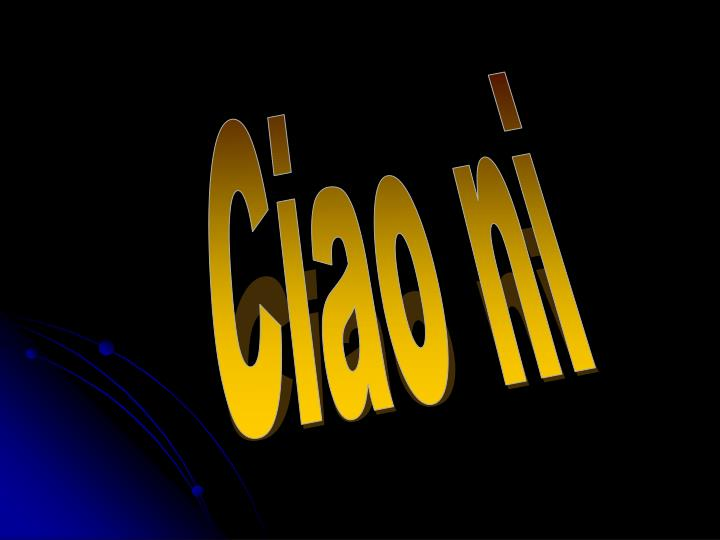 Ciao ni