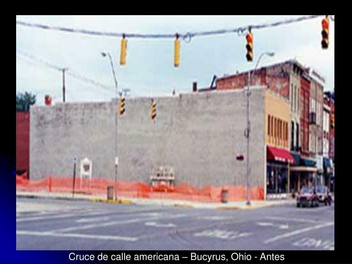 Cruce de calle americana – Bucyrus, Ohio - Antes