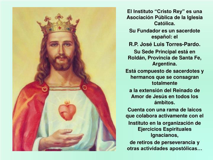 """El Instituto """"Cristo Rey"""" es una Asociación Pública de la Iglesia Católica."""