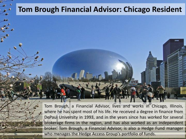 Tom Brough Financial Advisor: Chicago Resident