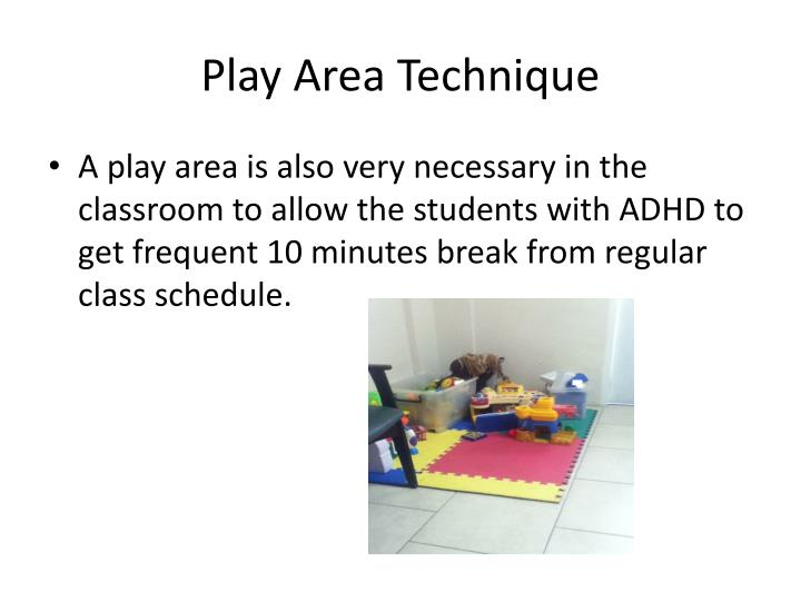 Play area technique