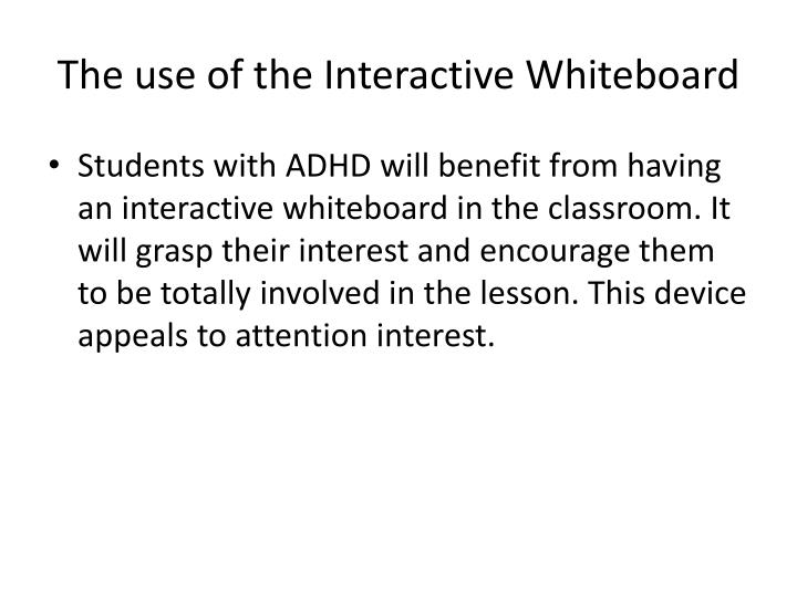 The use of the Interactive Whiteboard