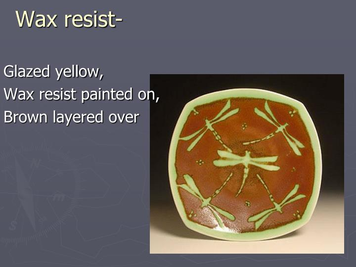 Wax resist-