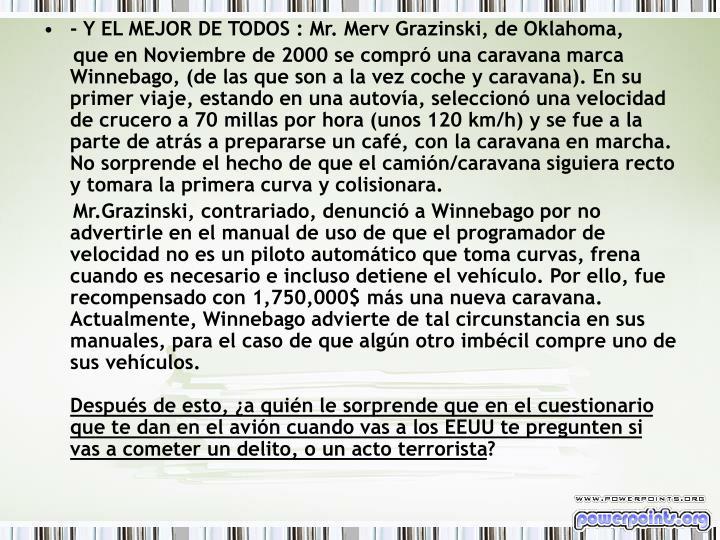 - Y EL MEJOR DE TODOS : Mr. Merv Grazinski, de Oklahoma,