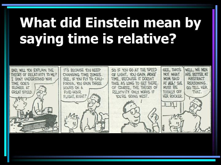 What did Einstein mean by saying time is relative?