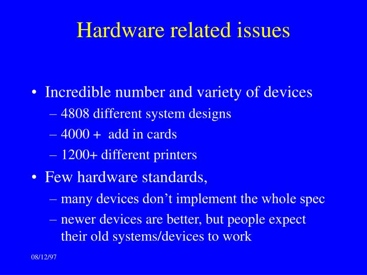 Hardware related issues