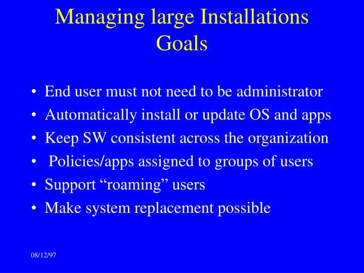 Managing large Installations