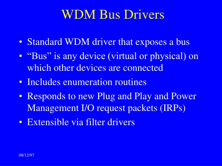 WDM Bus Drivers