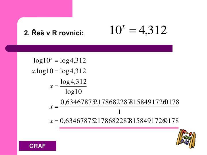 2. Řeš v R rovnici: