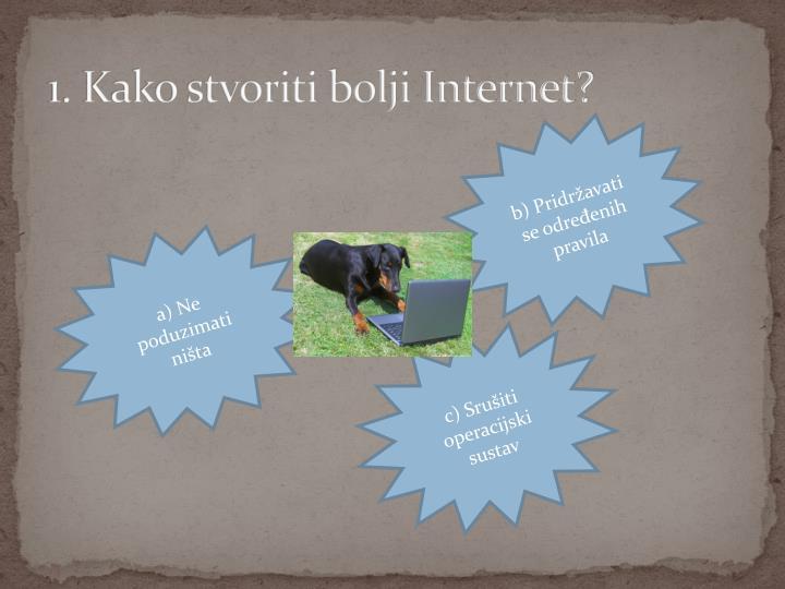 1. Kako stvoriti bolji Internet?