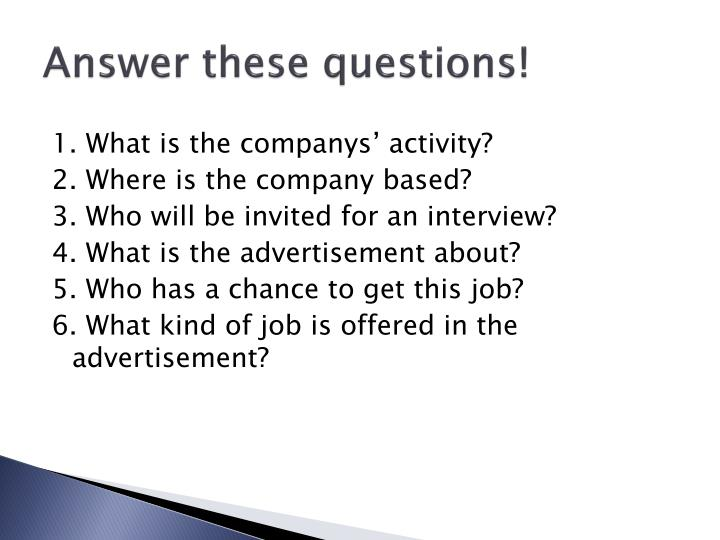 Answer these questions!