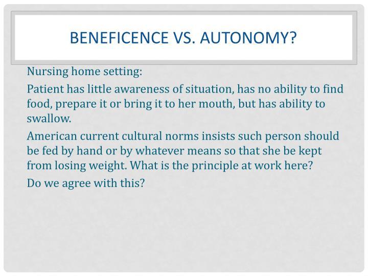 Beneficence vs. autonomy?