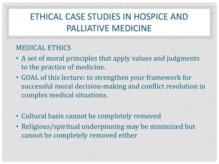 Ethical Case Studies in Hospice and Palliative medicine