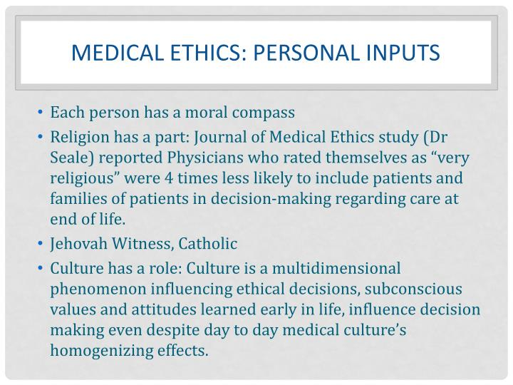 Medical Ethics: Personal inputs