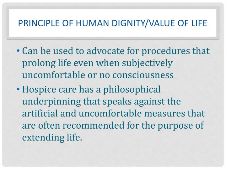 Principle of human dignity/value of life