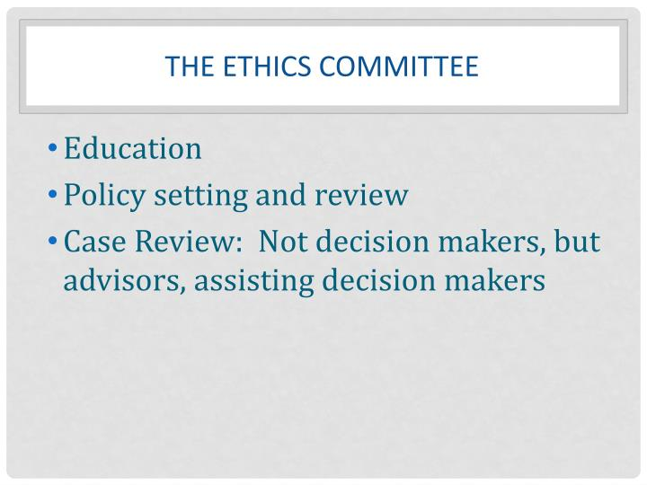 The ETHICS COMMITTEE