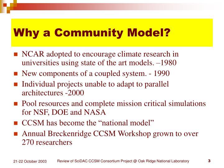 Why a Community Model?