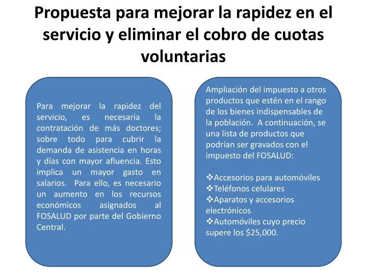 Propuesta para mejorar la rapidez en el servicio y eliminar el cobro de cuotas voluntarias