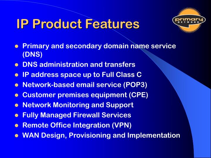 IP Product Features