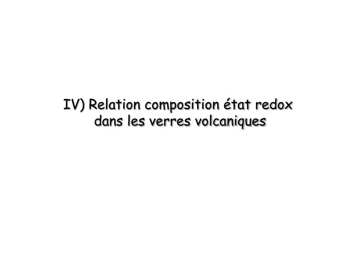 IV) Relation composition état redox