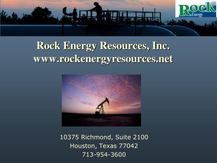 Rock Energy Resources, Inc. www.rockenergyresources.net