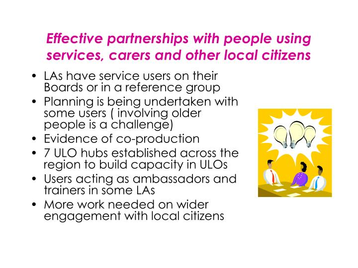 Effective partnerships with people using services, carers and other local citizens