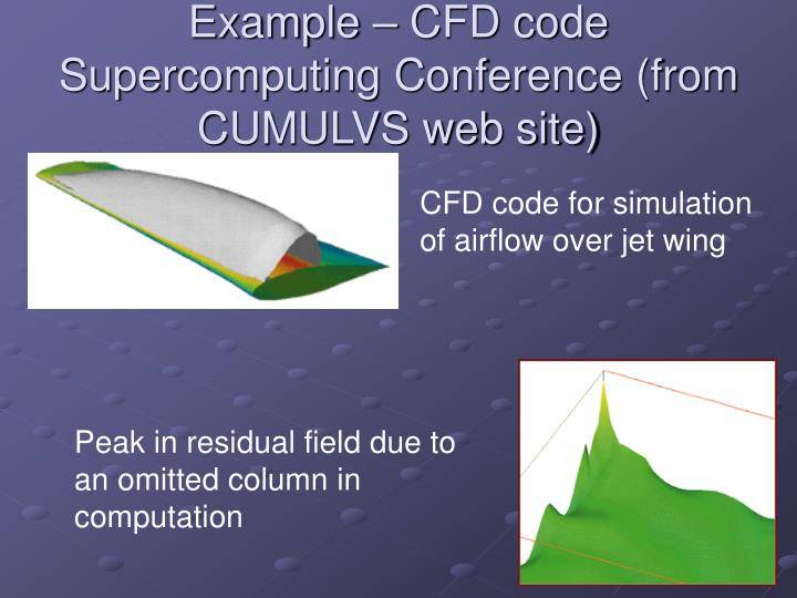 Example – CFD code Supercomputing Conference (from CUMULVS web site)