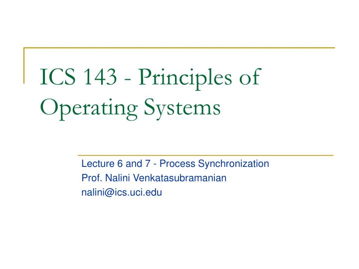 Ics 143 principles of operating systems