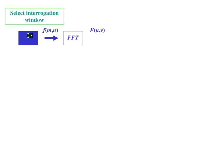 Select interrogation window