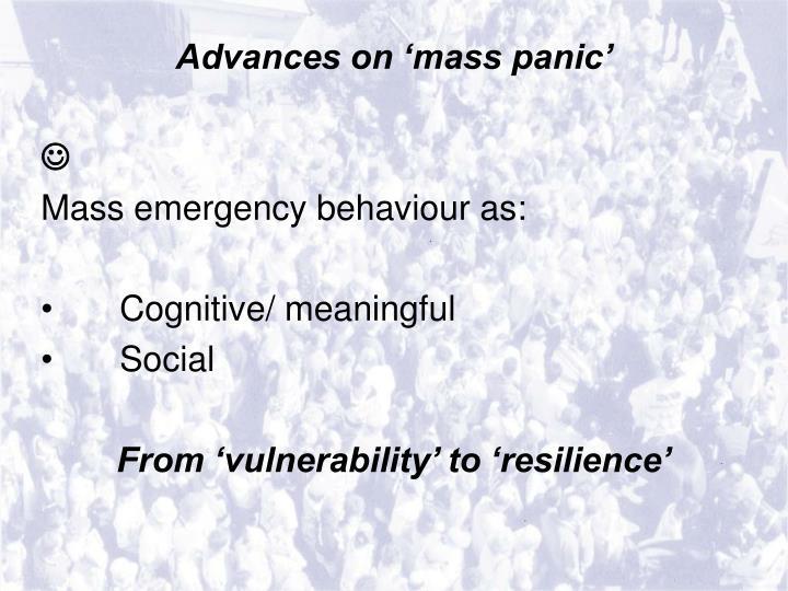 Advances on 'mass panic'