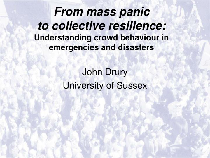 From mass panic to collective resilience understanding crowd behaviour in emergencies and disasters