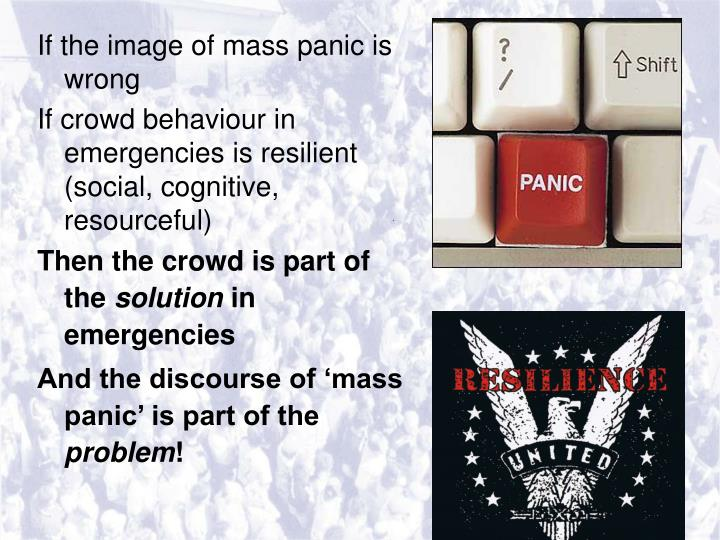 If the image of mass panic is wrong