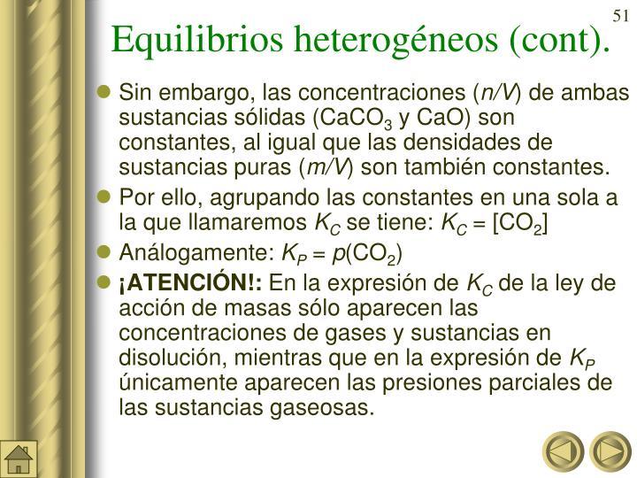 Equilibrios heterogéneos (cont).