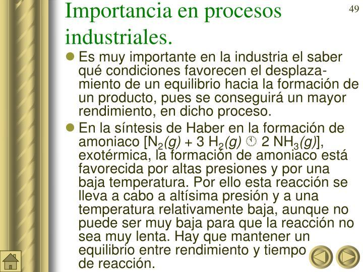 Importancia en procesos industriales.
