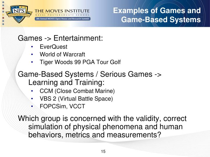 Examples of Games and Game-Based Systems