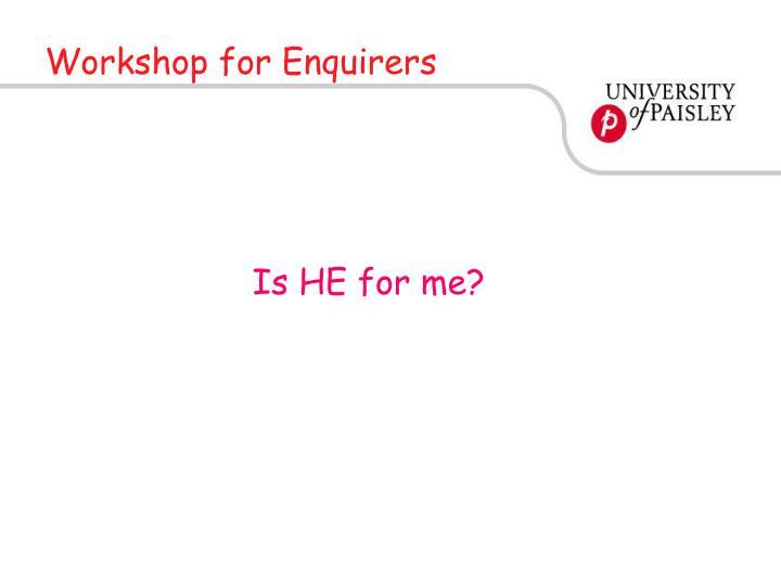 Workshop for Enquirers