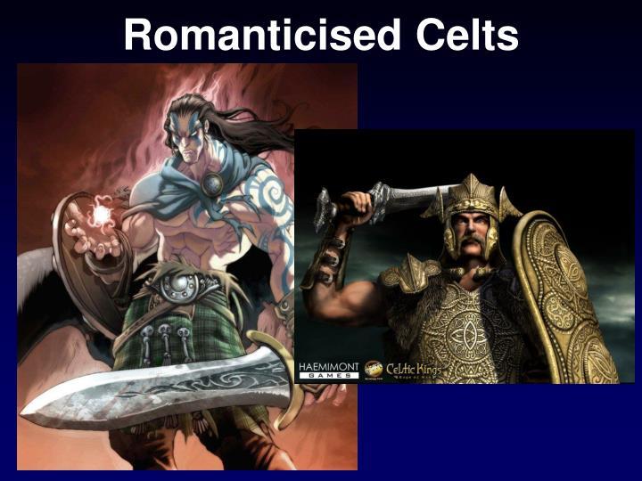 Romanticised Celts