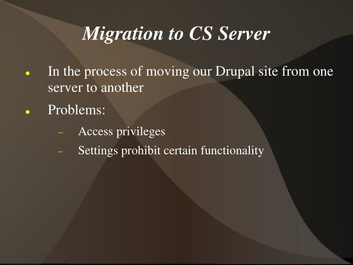 Migration to CS Server