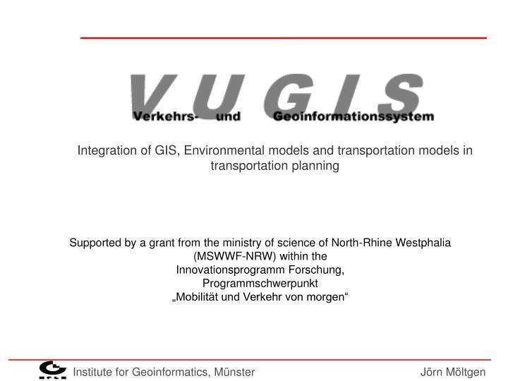 Integration of GIS, Environmental models and transportation models in transportation planning