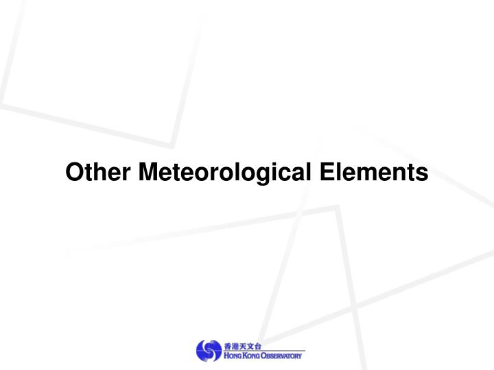 Other Meteorological Elements