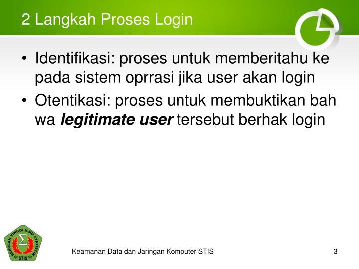2 Langkah Proses Login